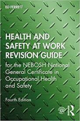 Health and safety at work revision guide : for the NEBOSH national general certificate